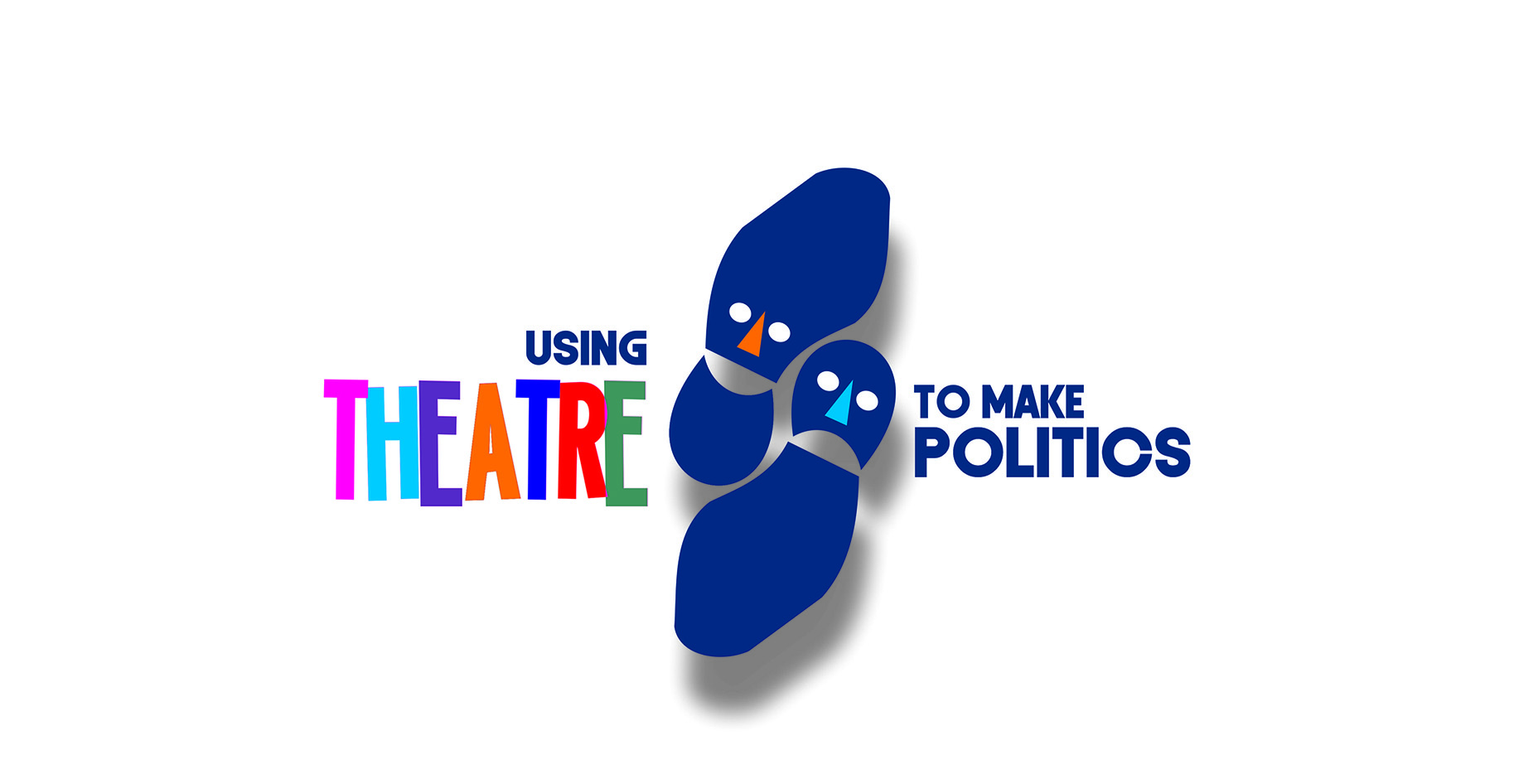 Using Theatre to Make Politics